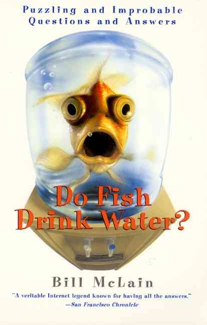 Do Fish Drink Water? By McLain, Bill